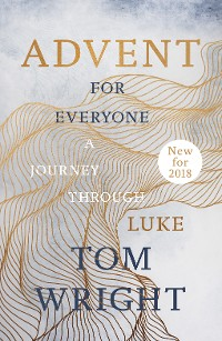 Cover Advent for Everyone (2018): A Journey through Luke