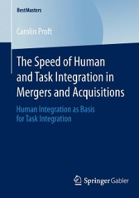 Cover The Speed of Human and Task Integration in Mergers and Acquisitions