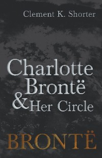 Cover Charlotte Brontë and Her Circle
