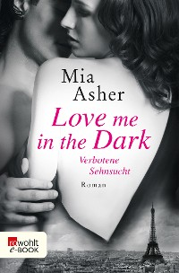 Cover Love me in the Dark – Verbotene Sehnsucht