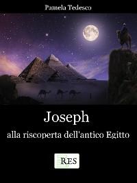 Cover Joseph alla riscoperta dell'antico Egitto