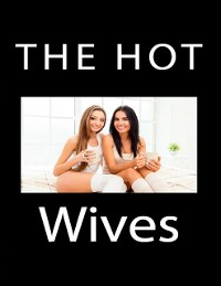 Cover Hot Wives: Group Sex Erotica