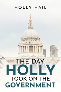 Cover The Day Holly Took on the Government