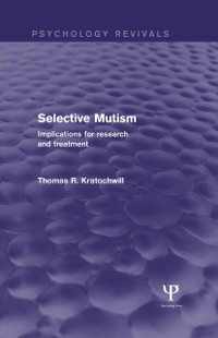 Cover Selective Mutism (Psychology Revivals)