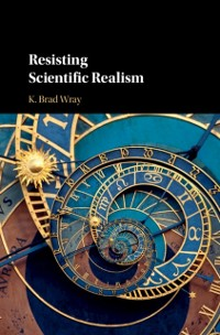 Cover Resisting Scientific Realism