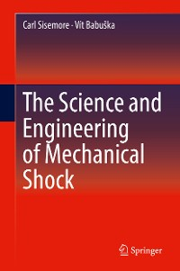 Cover The Science and Engineering of Mechanical Shock