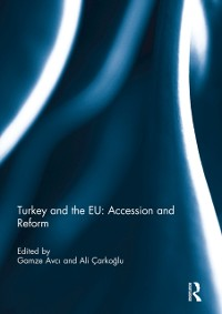 Cover Turkey and the EU: Accession and Reform