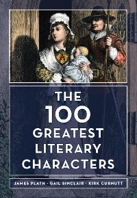Cover The 100 Greatest Literary Characters