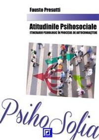 Cover Atitudinile Psihosociale itinerariu psihologic în procesul de autocunoaștere