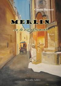 Cover Merlin ou la vie autrement