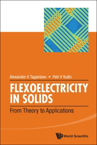 Cover Flexoelectricity In Solids: From Theory To Applications