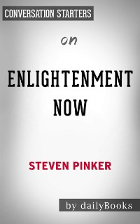 Cover Enlightenment Now: by Steven Pinker | Conversation Starters