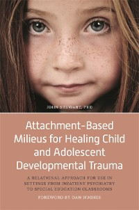 Cover Attachment-Based Milieus for Healing Child and Adolescent Developmental Trauma