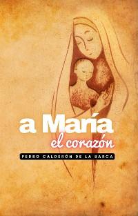 Cover A María el corazón