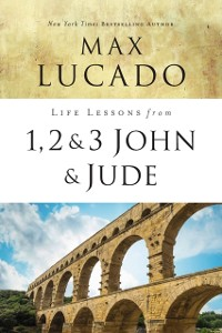 Cover Life Lessons from 1, 2, 3 John and Jude