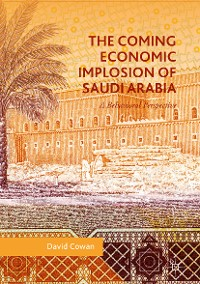 Cover The Coming Economic Implosion of Saudi Arabia