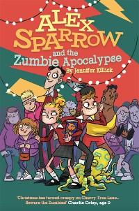Cover Alex Sparrow and the Zumbie Apocalypse