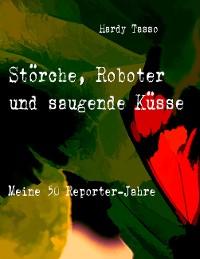 Cover Störche, Roboter und saugende Küsse