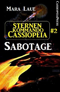 Cover Sternenkommando Cassiopeia 2: Sabotage (Science Fiction Abenteuer)