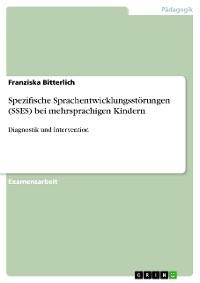 Cover Spezifische Sprachentwicklungsstörungen (SSES) bei mehrsprachigen Kindern