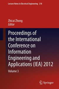 Cover Proceedings of the International Conference on Information Engineering and Applications (IEA) 2012