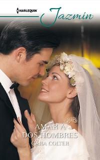 Cover AMAR A DOS HOMBRES