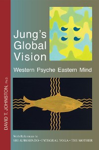 Cover Jung's Global Vision Western Psyche Eastern Mind