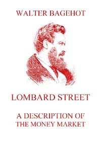 Cover Lombard Street - A Description of the Money Market