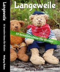 Cover Langeweile - 32 Ideen für Kinder
