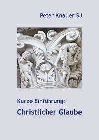 Cover Kurze Einführung: Christlicher Glaube