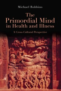 Cover Primordial Mind in Health and Illness