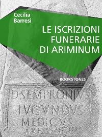 Cover Le iscrizioni funerarie di Ariminum