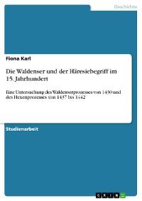 Cover Die Waldenser und der Häresiebegriff im 15. Jahrhundert