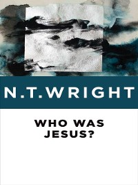 Cover Who Was Jesus?