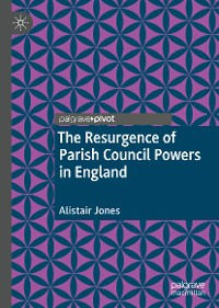 Cover The Resurgence of Parish Council Powers in England