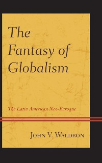 Cover The Fantasy of Globalism