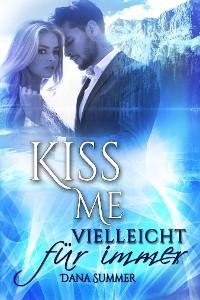 Cover Kiss me - Vielleicht für immer