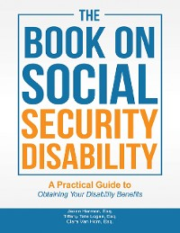 Cover The Book On Social Security Disability: A Practical Guide to Obtaining Your Disability Benefits