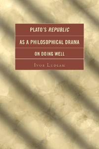 Cover Plato's Republic as a Philosophical Drama on Doing Well