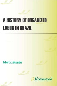 Cover History of Organized Labor in Brazil