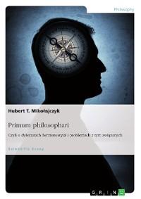 Cover Primum philosophari. Czyli o dylematach hermeneutyki i problemach z tym związanych