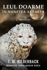 Cover Leul Doarme În Noaptea Aceasta - O Povestire
