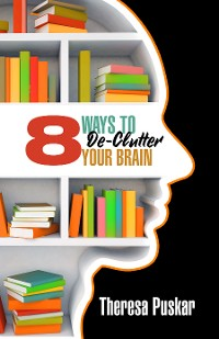 Cover 8 Ways to Declutter Your Brain