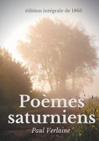 Cover Poèmes saturniens (édition intégrale de 1866)
