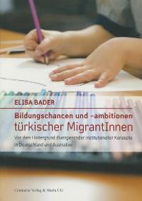 Cover Bildungschancen und –ambitionen türkischer MigrantInnen