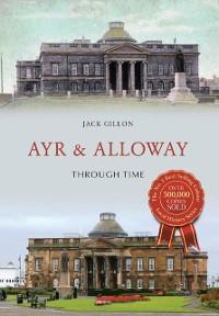 Cover Ayr & Alloway Through Time