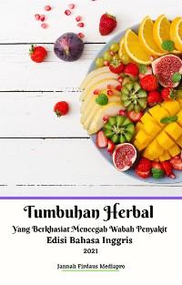 Cover Tumbuhan Herbal Yang Berkhasiat Mencegah Wabah Penyakit  Edisi Bahasa Inggris 2021