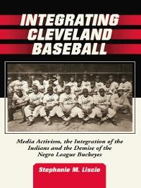 Cover Integrating Cleveland Baseball