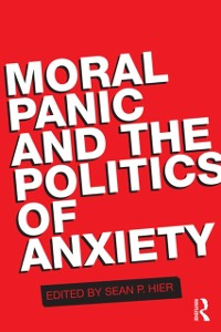 Cover Moral Panic and the Politics of Anxiety