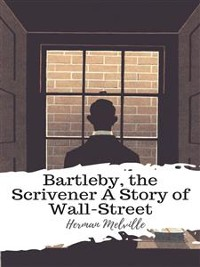 Cover Bartleby, the Scrivener A Story of Wall-Street